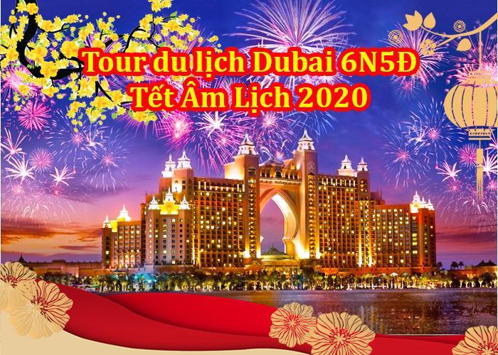 Tour Du Lịch Dubai 6 Ngày 5 Đêm Tết Âm Lịch 2020(Bay Hàng Không 5* Emirates Airway)