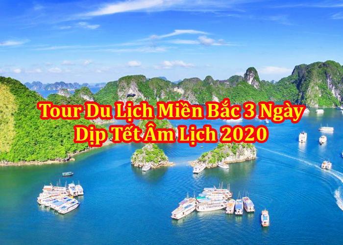 Du Lịch Miền Bắc – Ninh Bình - Hạ Long – Yên Tử 3 Ngày Tết Âm Lịch 2020