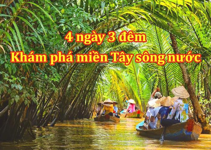 Tour Tiền Giang – Bến Tre – Cần Thơ - Sóc Trăng- Bạc Liêu – Cà Mau 4 Ngày