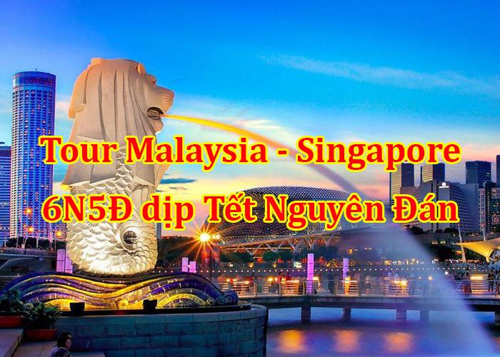 Du Lịch Malaysia - Singapore 6 Ngày 5 Đêm Tết Âm Lịch 2020